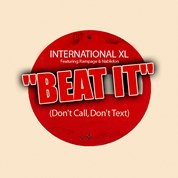 International XL feat. Rampage & Nablidon / Beat It (Don't Call, Don't Text)