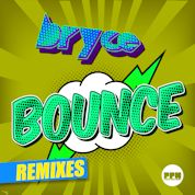Bryce / Bounce (Remixes) - EP