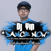 DJ Yin / Dance Now (International Remix) [feat. Mc Stik-E, Freedom Williams & Platinum K.] - Single