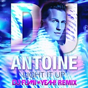 DJ Antoine / Light It Up (DJ FUMI★YEAH! Remix)