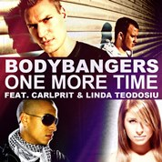 Bodybangers / One More Time (feat. Carlprit & Linda Teodosiu)