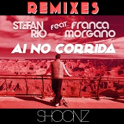 Stefan Rio / Ai No Corrida [feat. Franca Morgano] (Remixes) - EP