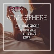 Lotus & Davis Redfield / Atmosphere (feat. Ellinor Asp, Nicki Minaj & Gravy) - Single