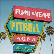 FUMI★YEAH! / Back 2 You (feat. Pitbull & Agna) - Single
