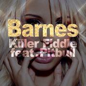 Barnes / Killer Fiddle (feat. Pitbull) - Single
