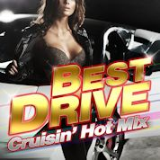 BEST DRIVE - Cruisin' Hot Mix -
