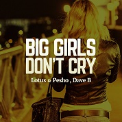 Lotus & Pesho, Dave Bo / Big Girls Don't Cry - Single  width=