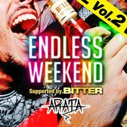 ENDLESS WEEKEND vol.2 -supported by BITTER - mixed by DJ ARATA