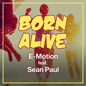 E-Motion / Born Alive [feat. Sean Paul] - Single