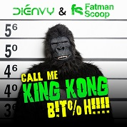 Dienvy & Fatman Scoop / Call Me King Kong B!t%h!!!! - Single