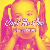 Tera / Can't Be One (feat. Pitbull) - Single  width=