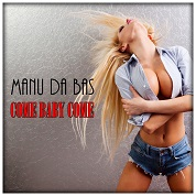 Manu Da Bas / Come Baby Come - Single