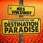 Nils van Zandt & Fatman Scoop / Destination Paradise [feat. EMB]