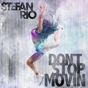 Stefan Rio / Don't Stop Movin - Single