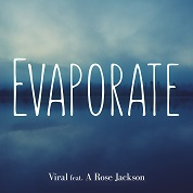 Viral / Evaporate (feat. A. Rose Jackson) - Single  width=