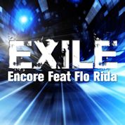 Encore / EXILE (feat. Flo Rida ) - Single