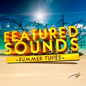 FEATURED SOUNDS -Summer Tunes-