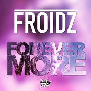 Froidz / Forevermore - single