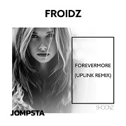 Froidz / Forevermore (Uplink Remix) - Single