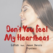 Lotus (feat. Jason Derulo & Pryslezz)  / Don't You Feel My Heartbeat  - Single  width=