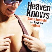Davis Redfield / Heaven Knows (Remixes) [feat. Tash & Pitbull] - EP