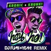 Kronic & Krunk! / Hey Ho [DJ FUMI★YEAH! Remix] - Single width=