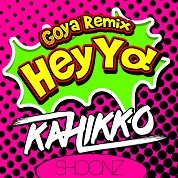 Kahikko / Hey Yo! [Goya Remix] - Single