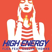 FLEX (feat. Evelyn Thomas) / High Energy - Single  width=