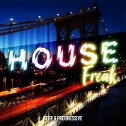 HOUSE FREAK -DEEP & PROGRESSIVE-