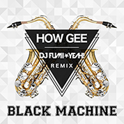 Black Machine / How Gee [DJ FUMI★YEAH! Remix] - Single width=