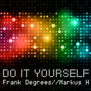 Frank Degrees & Markus H / Do It Yourself