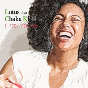 Lotus / I Feel For You (feat. Chaka Khan) - EP