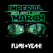 FUMI★YEAH! / Imperial March (Darth Vader's Theme) - Single width=