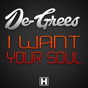 De-Gress / I Want Your Soul - Single