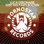 Luca Debonaire / Keep This Party Rockin - Single width=