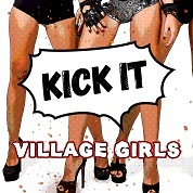 Village Girls / Kick It - Single -  width=
