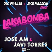 Jose AM & Javi Torres / Lakabomba (Geo Da Silva & Jack Mazzoni Remix) - Single