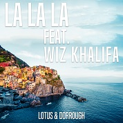 Lotus & Dorrough / La La La 2018 (feat. Wiz Khalifa) - Single