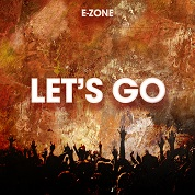 E-Zone / Let's Go - Single