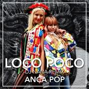 Anca Pop / Loco Poco [DJ NANA Remix] - Single   width=