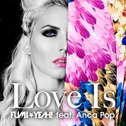 FUMI★YEAH! / Love Is (feat. Anca Pop) - Single  width=