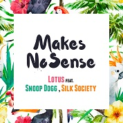 Lotus / Makes No Sense (feat. Snoop Dogg) - Single  width=