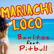 Ban-Itos / Mariachi Loco (feat. Pitbull) - Single