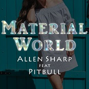 Allen Sharp / Material World (feat. Pitbull) - Single