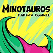 BABY-T & JapaRoLL / Minotauros - Single width=