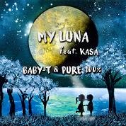 BABY-T & Pure 100% / My Luna feat.KASA - Single  width=