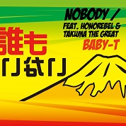 BABY-T / Nobody (feat. HONOREBEL & TAKUMA THE GREAT)  width=