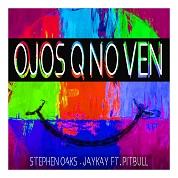 Stephen Oaks & JayKay / Ojos Q No Ven (feat. Pitbull) - Single