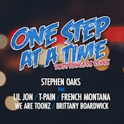 Stephen Oaks / One Step At A Time (feat. Lil Jon, T-Pain & French Montana, We Are Tonez & Brittany Boardwick) - Single