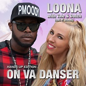 Loona & Tale & Dutch / On Va Danser (Hands Up Remixes) (feat. P. Moody) - Single